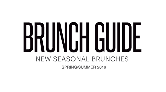 Brunch Guide | New Seasonal Brunches | Spring/Summer 2019